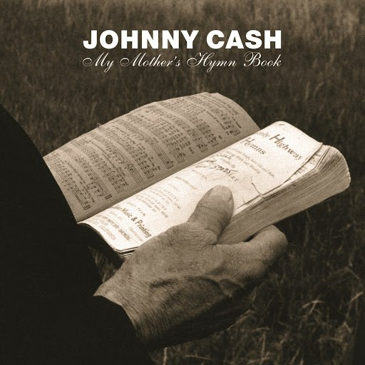 Johnny Cash альбом My Mother's Hymn Book