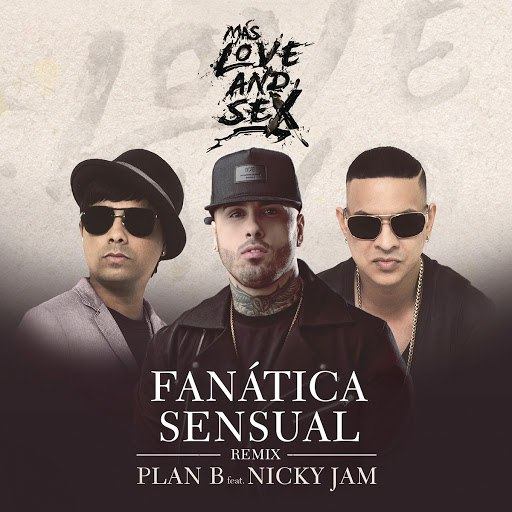 Plan B альбом Fanática Sensual (Remix)