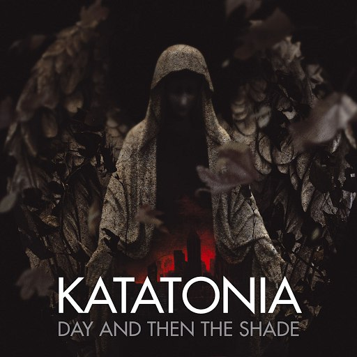 Katatonia альбом Day and Then the Shade