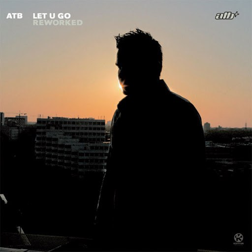 ATB альбом Let U Go Reworked