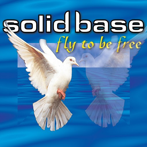 SOLID BASE альбом Fly To Be Free