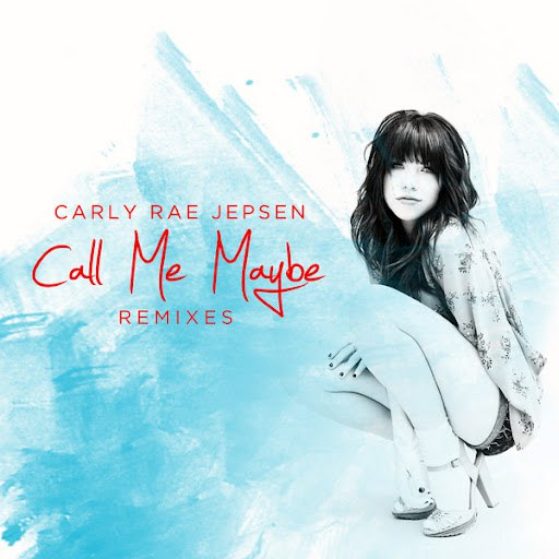Carly Rae Jepsen альбом Call Me Maybe: Remixes