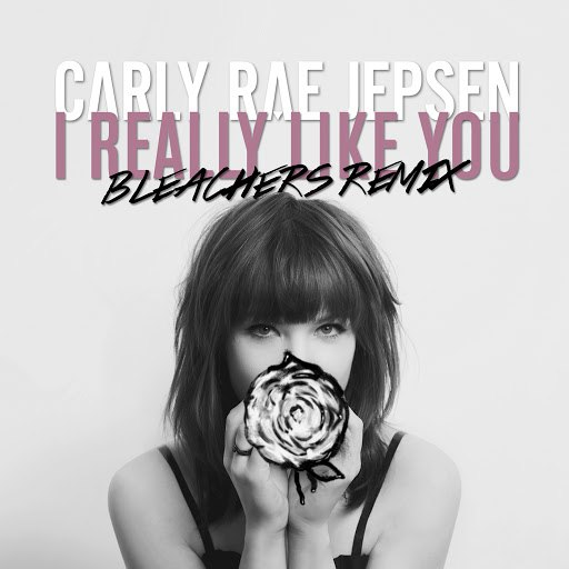 Carly Rae Jepsen альбом I Really Like You (Bleachers Remix)
