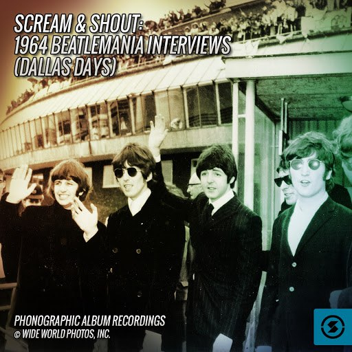 The Beatles альбом Scream & Shout: 1964 Beatlemania Interviews (Dallas Days)