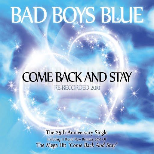 Bad boys blue альбом Come Back and Stay 2010