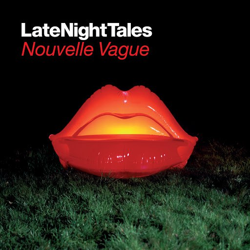 Nouvelle Vague альбом Late Night Tales: Nouvelle Vague (Remastered)