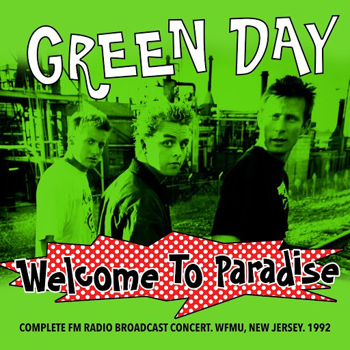 Green Day альбом Welcome To Paradise - Complete FM Radio Broadcast Set. WFMU. New Jersey. 1992 (Remastered)