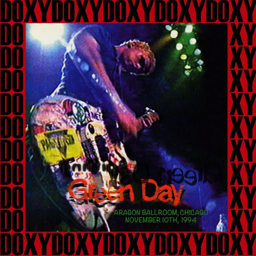 Green Day альбом Aragon Ballroom, Chicago, November 10th, 1994 (Doxy Collection, Remastered, Live on Broadcasting)