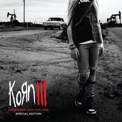 Korn альбом Korn III: Remember Who You Are (Special Edition)
