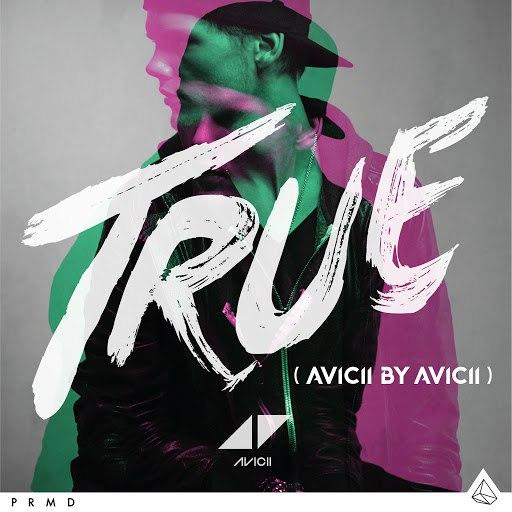 Avicii альбом True: Avicii By Avicii