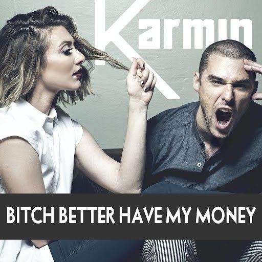Karmin альбом Bitch Better Have My Money