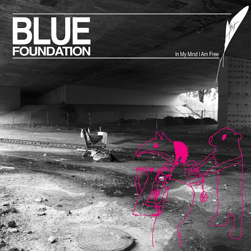 Blue Foundation альбом In My Mind I Am Free