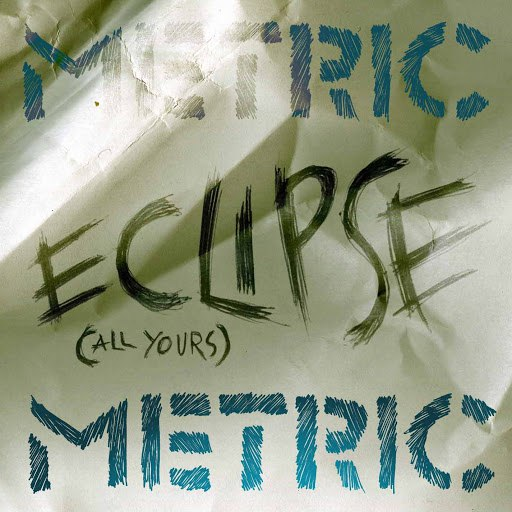 Metric альбом Eclipse (All Yours)