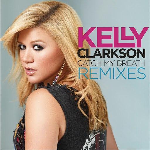 Kelly Clarkson альбом Catch My Breath Remixes