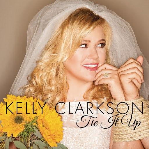 Kelly Clarkson альбом Tie It Up