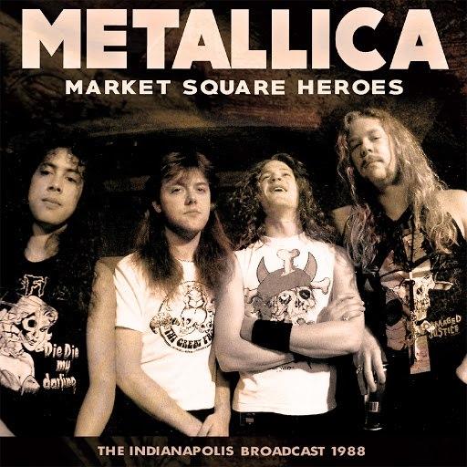 Metallica альбом Market Square Heroes (Live)
