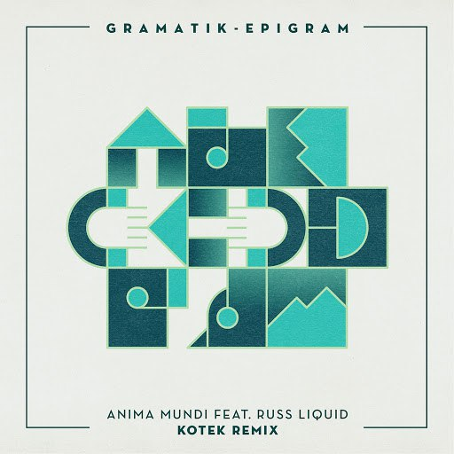Gramatik альбом Anima Mundi (Kotek Remix)