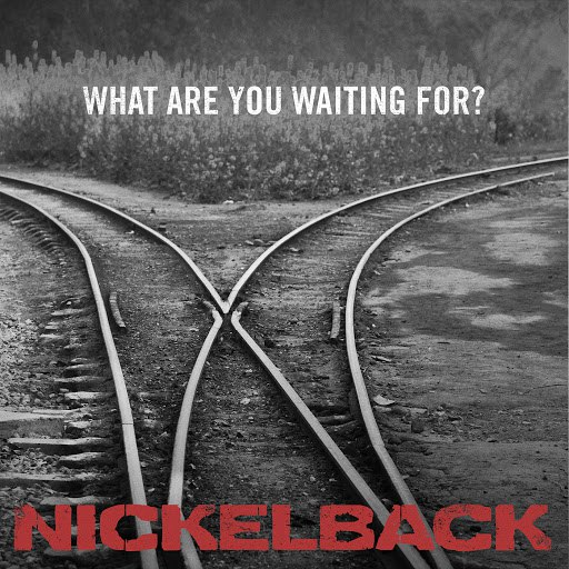Nickelback альбом What Are You Waiting For?