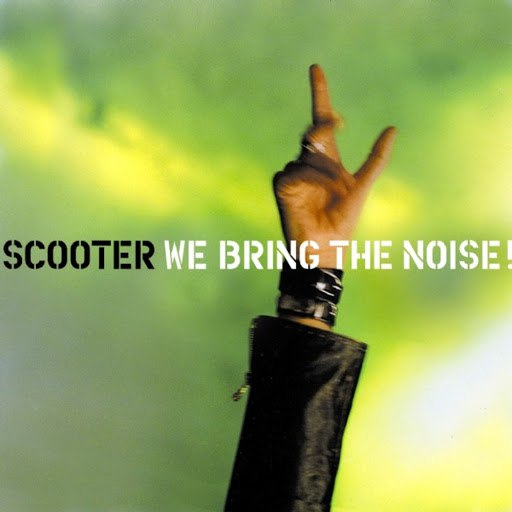 Scooter альбом We Bring the Noise