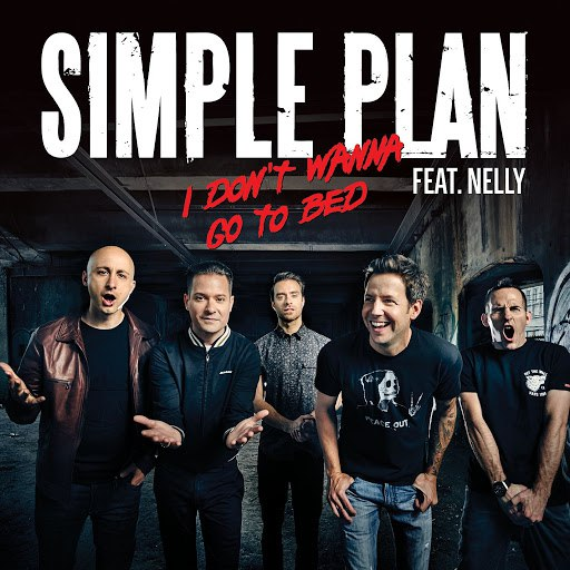 Simple Plan альбом I Don't Wanna Go To Bed (feat. Nelly)