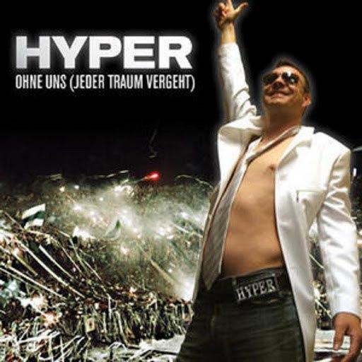 Hyper альбом Ohne uns (Jeder Traum vergeht)
