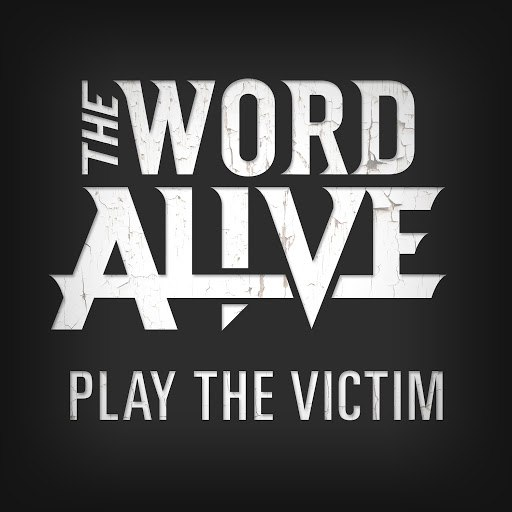 The Word Alive альбом Play the Victim