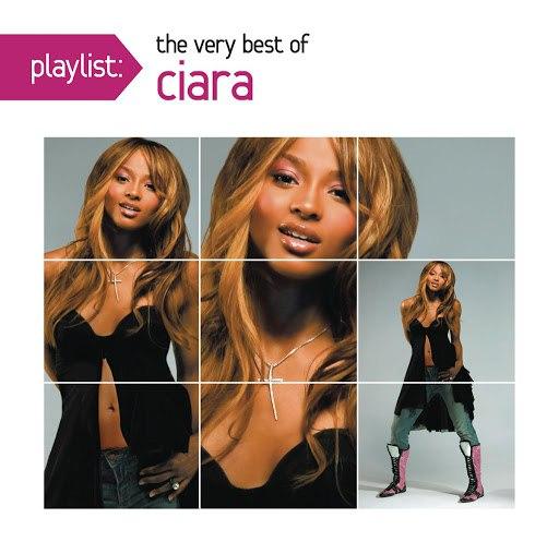 Ciara альбом Playlist: The Very Best Of Ciara