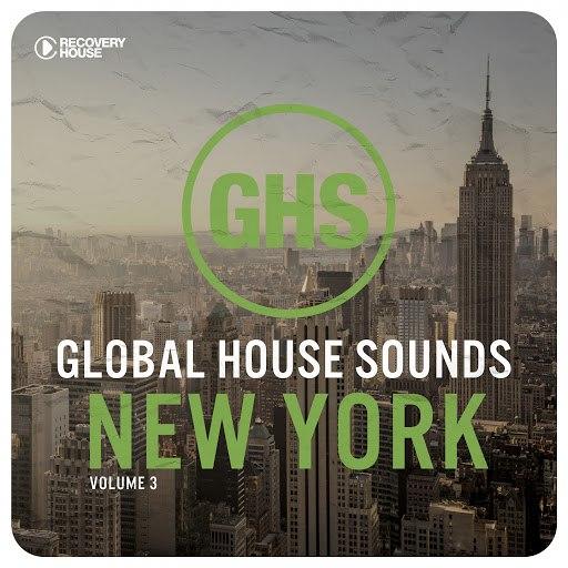 Various Artists альбом Global House Sounds - New York, Vol. 3