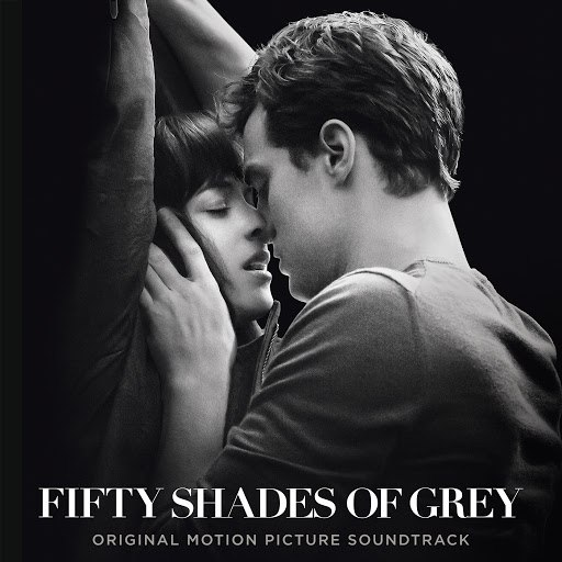 Various Artists альбом Fifty Shades Of Grey (Original Motion Picture Soundtrack)