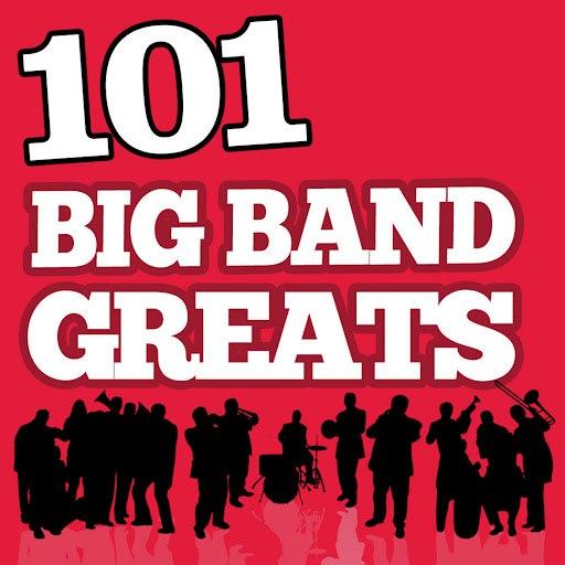 Various Artists альбом 101Hits - Big Band Greats