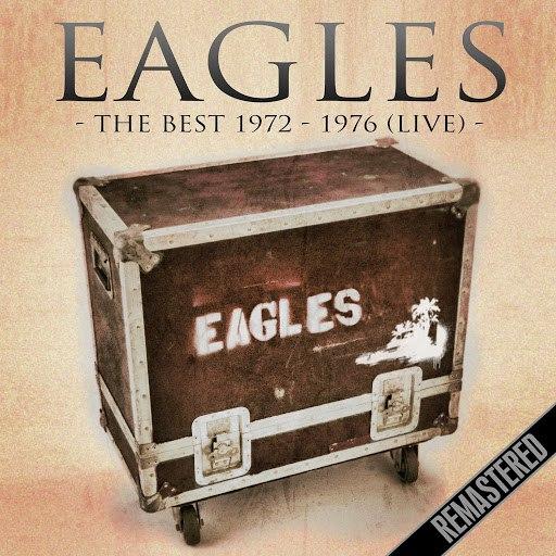 EAGLES альбом The Best 1972 - 1976 (Remastered) [Live, The Summit, Houston Tx 16 Nov '76]