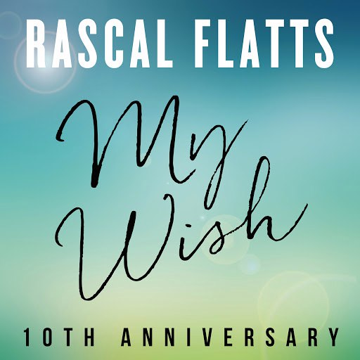 Rascal Flatts альбом My Wish (10th Anniversary)