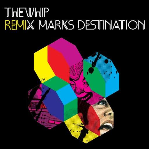The Whip альбом Remix Marks Destination