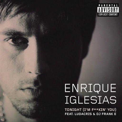 Enrique Iglesias альбом Tonight (I'm Fuckin' You)