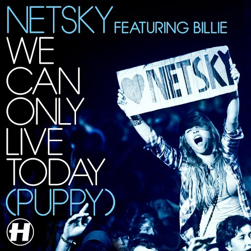 Netsky альбом We Can Only Live Today (Puppy) [feat. Billie]
