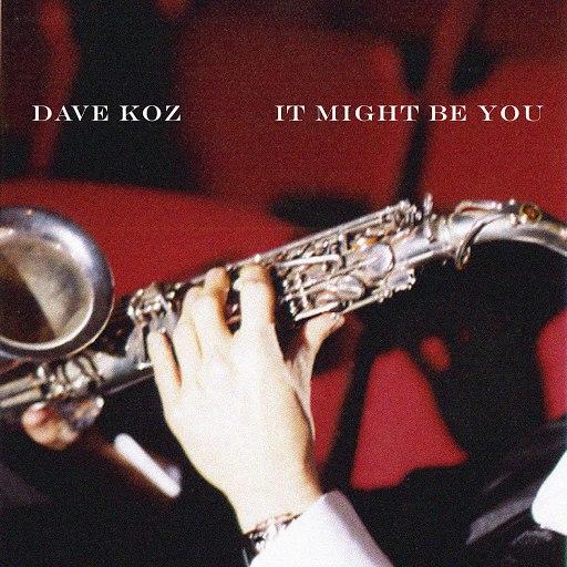 Dave Koz альбом It Might Be You (Instrumental)