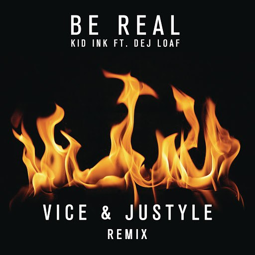 Kid Ink альбом Be Real (Vice & Justyle Remix)