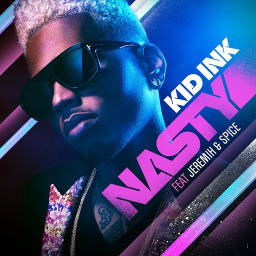 Kid Ink альбом Nasty