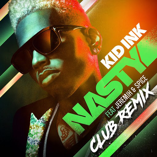 Kid Ink альбом Nasty (Club Remix)