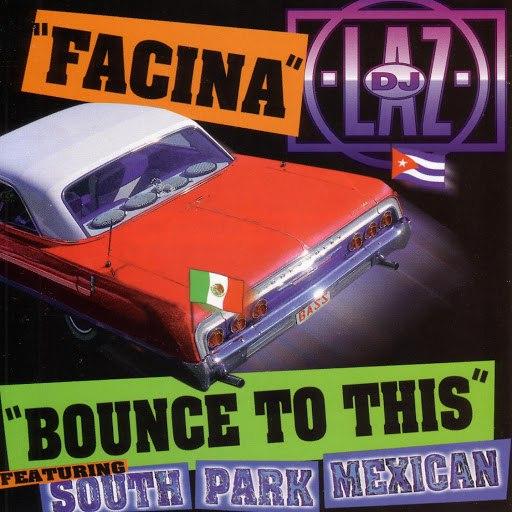 DJ Laz альбом Facina/Bounce To This