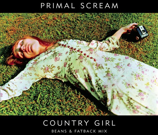 Primal Scream альбом Country Girl (Beans and Fatback Mix)