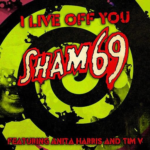 Sham 69 альбом I Live off You (feat. Anita Harris & Tim V)