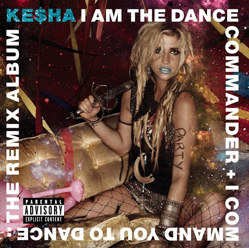 Ke$ha альбом I Am The Dance Commander + I Command You To Dance: The Remix Album