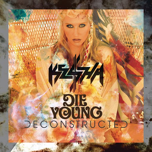 Ke$ha альбом Die Young (Deconstructed Mix)