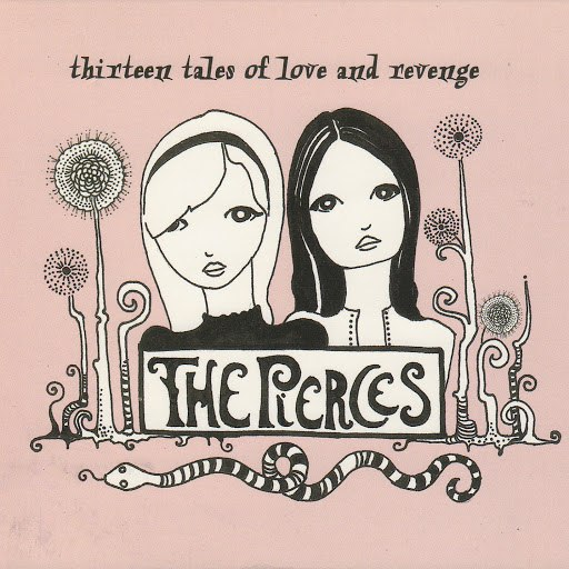 The Pierces альбом Thirteen Tales Of Love And Revenge