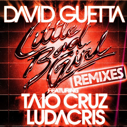 David Guetta альбом Little Bad Girl (feat. Taio Cruz & Ludacris) [Remixes]