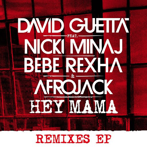 David Guetta альбом Hey Mama (feat. Nicki Minaj, Bebe Rexha & Afrojack) [Remixes EP]