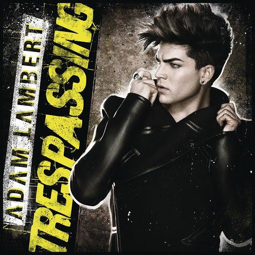 Adam Lambert альбом Trespassing
