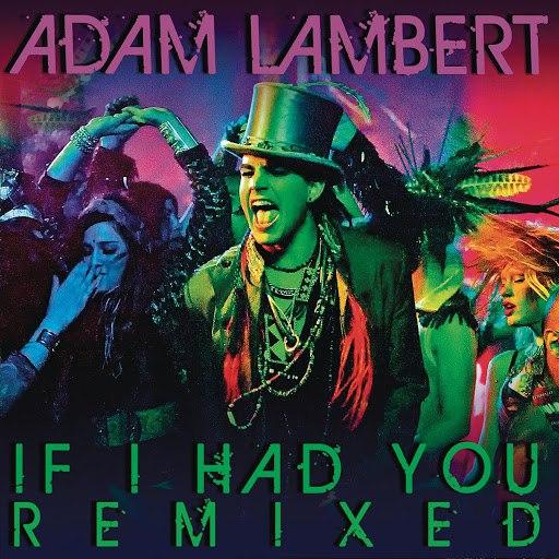 Adam Lambert альбом If I Had You (Remixed)