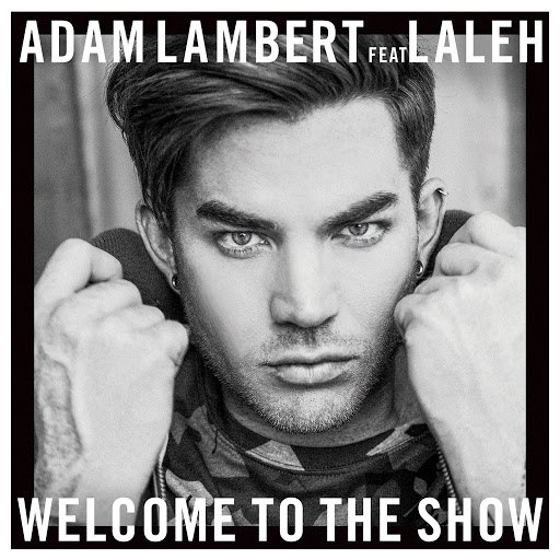 Adam Lambert альбом Welcome To The Show (feat. Laleh)